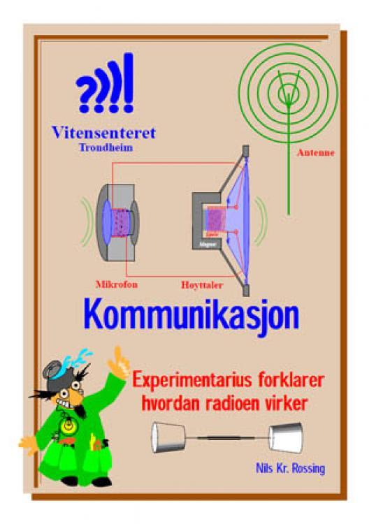 Kommunikasjon - Experimentarius forklarer hvordan radioen virker